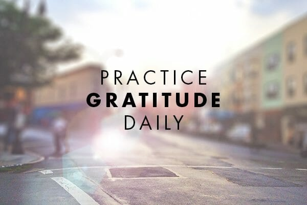 10 Ways to Build Gratitude into your Life
